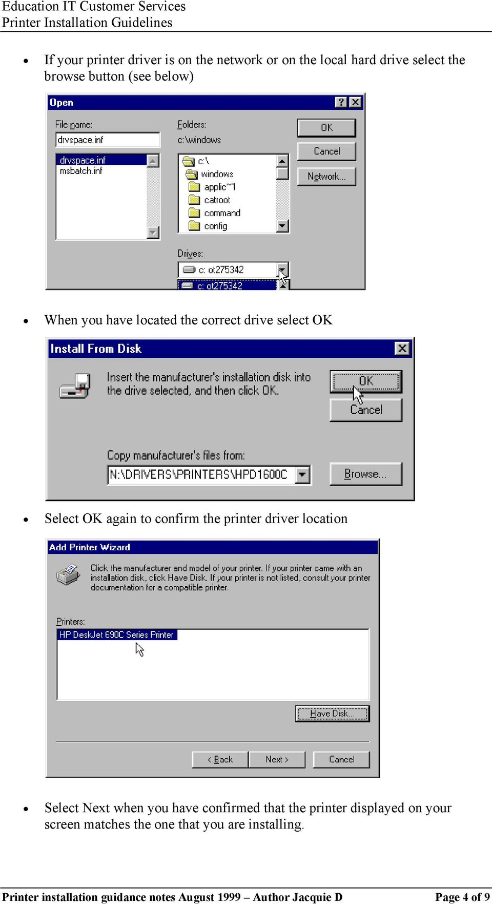 driver location Select Next when you have confirmed that the printer displayed on your screen matches