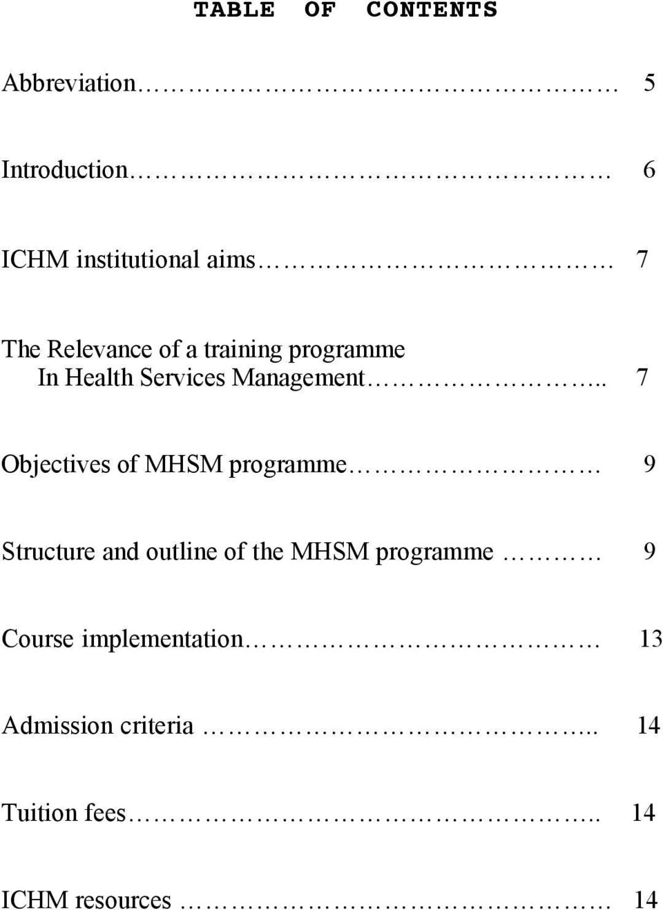. 7 Objectives of MHSM programme 9 Structure and outline of the MHSM