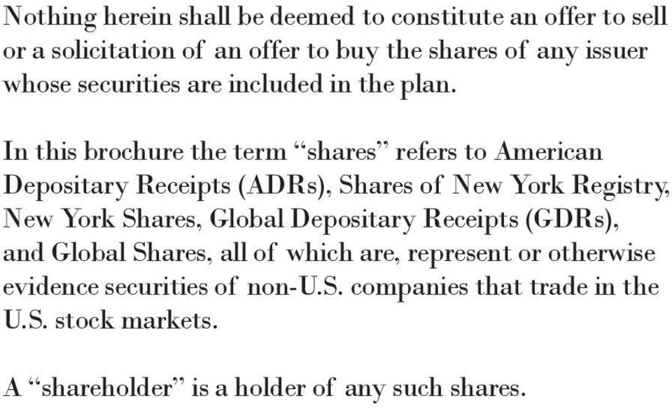 In this brochure the term shares refers to American Depositary Receipts (ADRs), Shares of New York Registry, New York Shares,