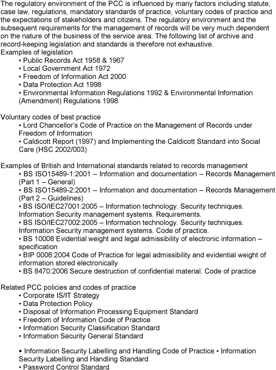The following list of archive and record-keeping legislation and standards is therefore not exhaustive.