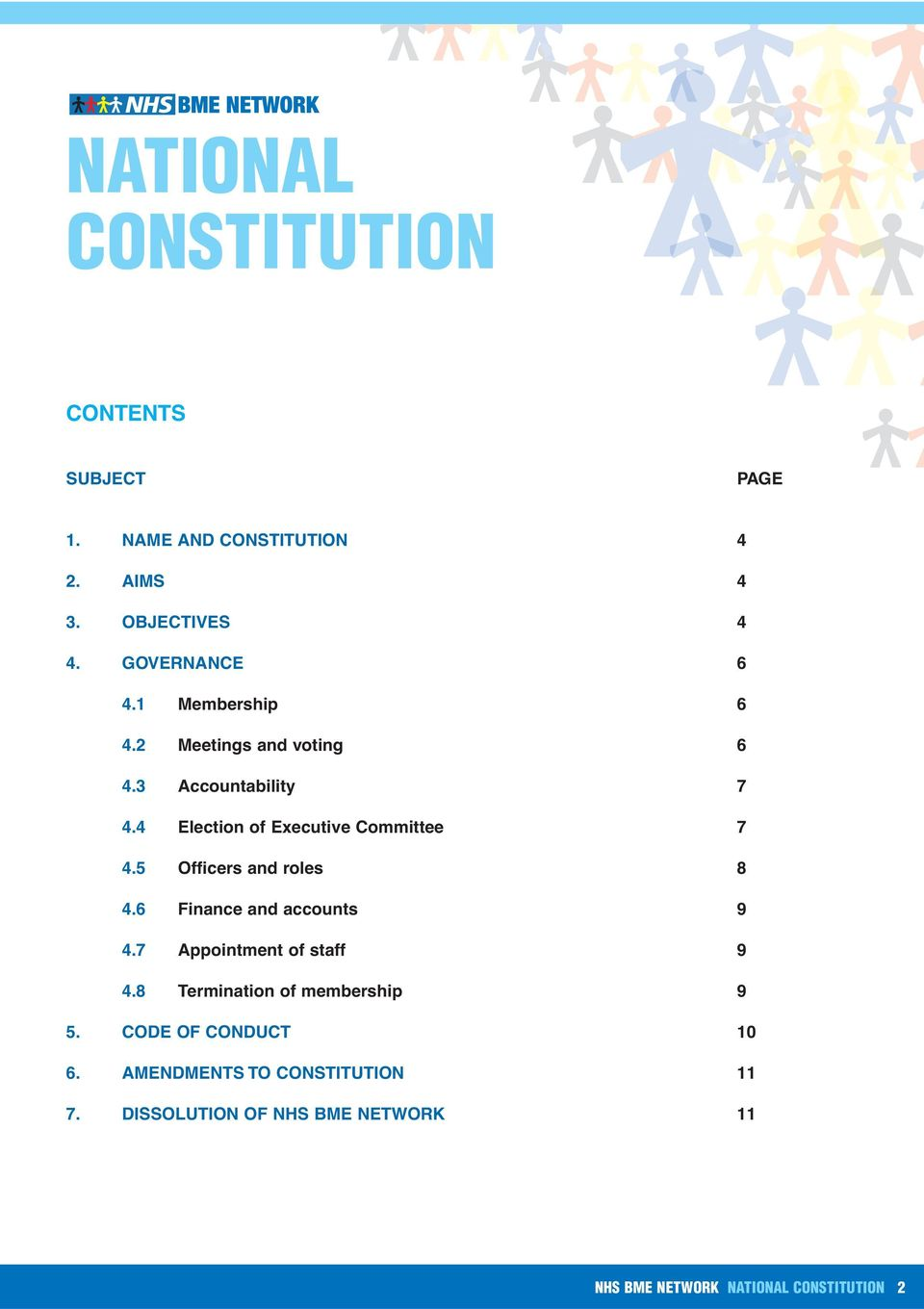 4 Election of Executive Committee 7 4.5 Officers and roles 8 4.6 Finance and accounts 9 4.