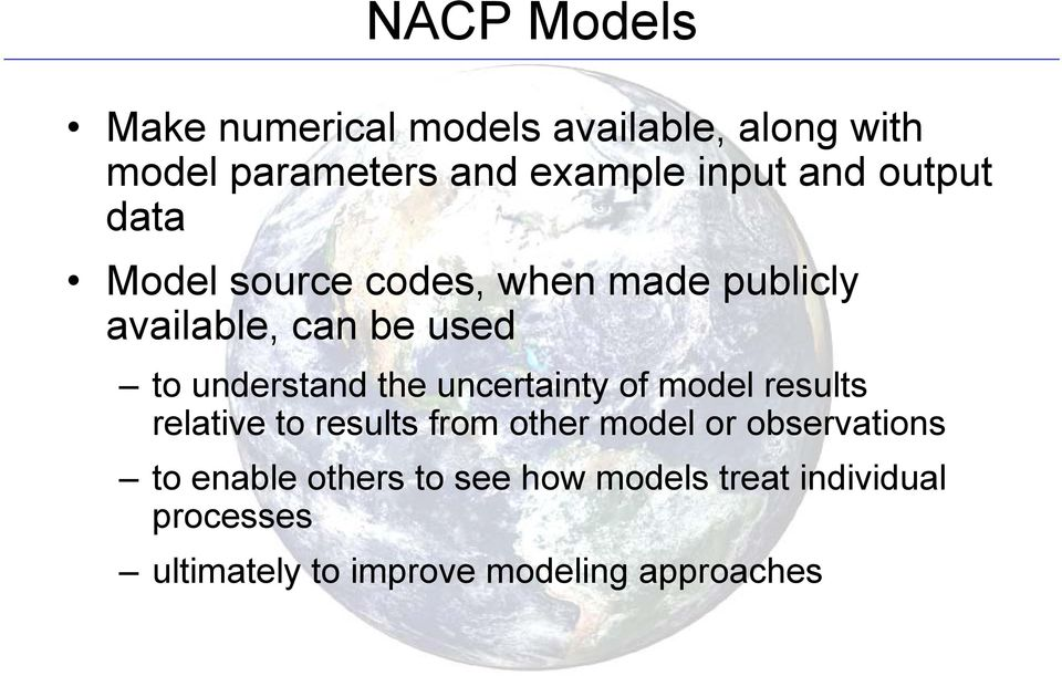 the uncertainty of model results relative to results from other model or observations to