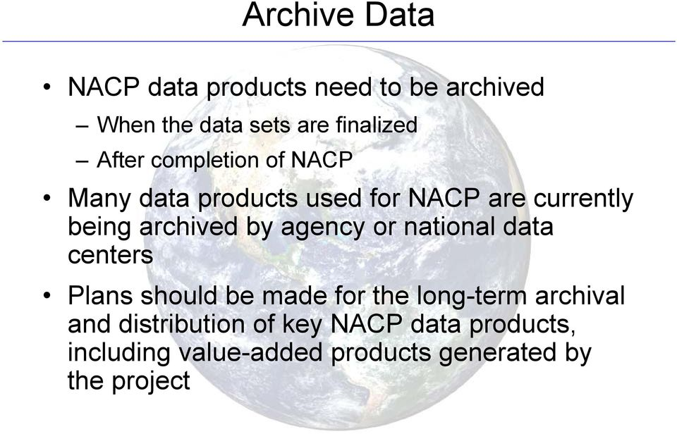 by agency or national data centers Plans should be made for the long-term archival and