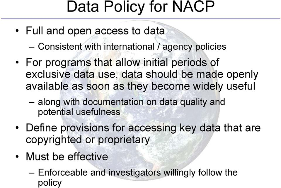 widely useful along with documentation on data quality and potential usefulness Define provisions for accessing