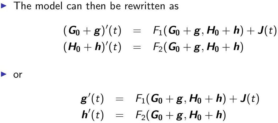 (t) = F 2 (G 0 + g, H 0 + h) or g (t) = F 1 (G