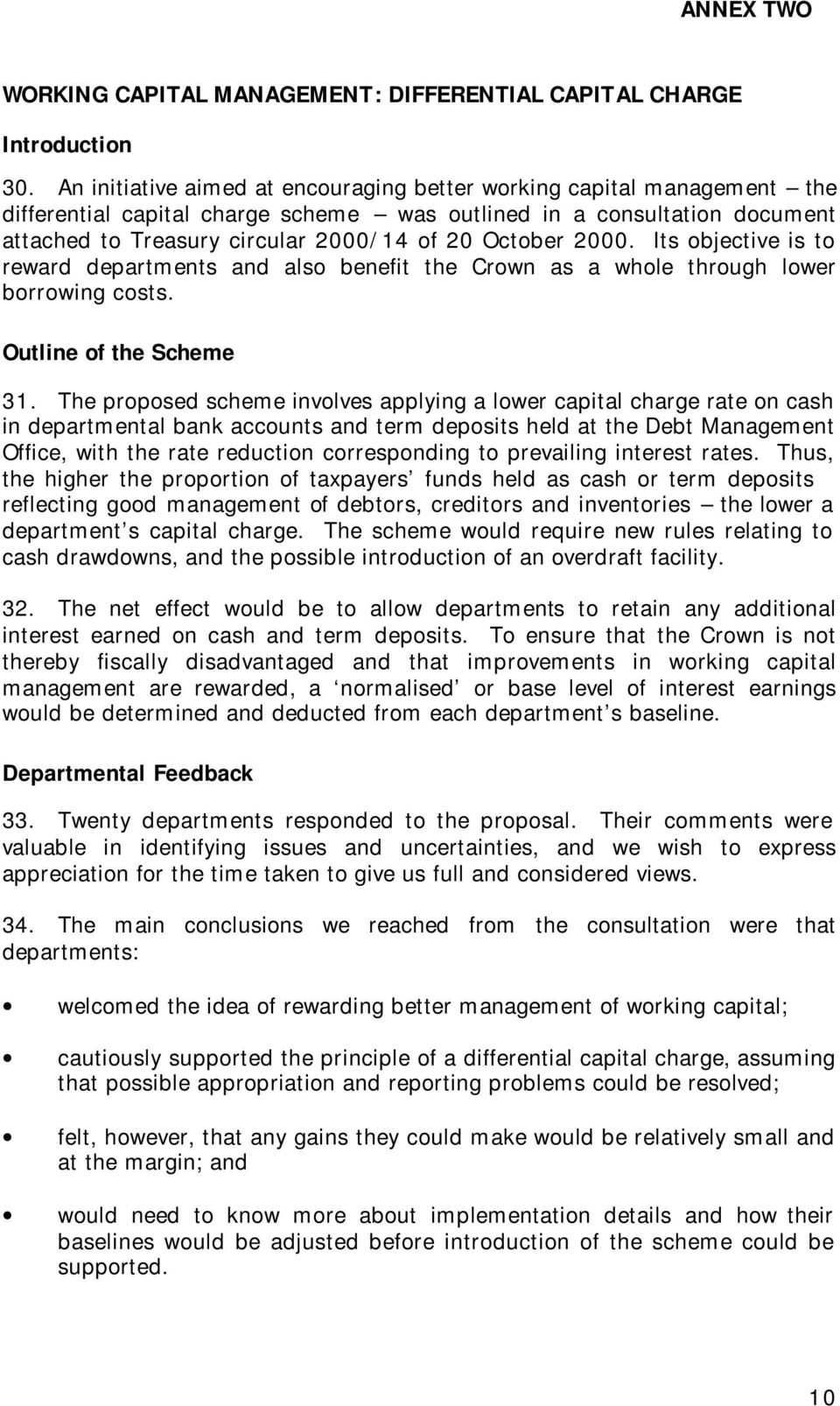2000. Its objective is to reward departments and also benefit the Crown as a whole through lower borrowing costs. Outline of the Scheme 31.