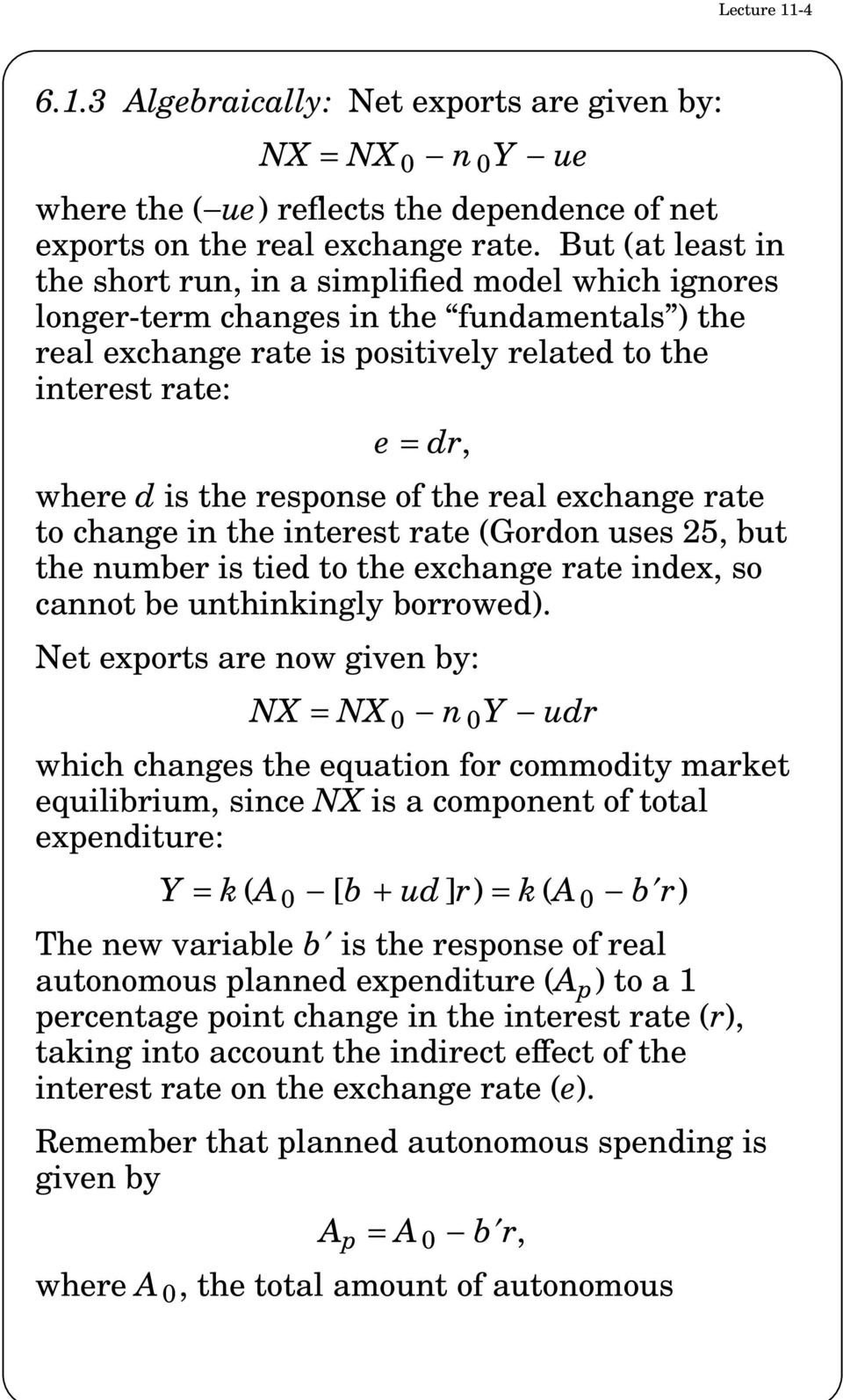 response of the real exchange rate to change in the interest rate (Gordon uses 25, but the number is tied to the exchange rate index, so cannot be unthinkingly borrowed).