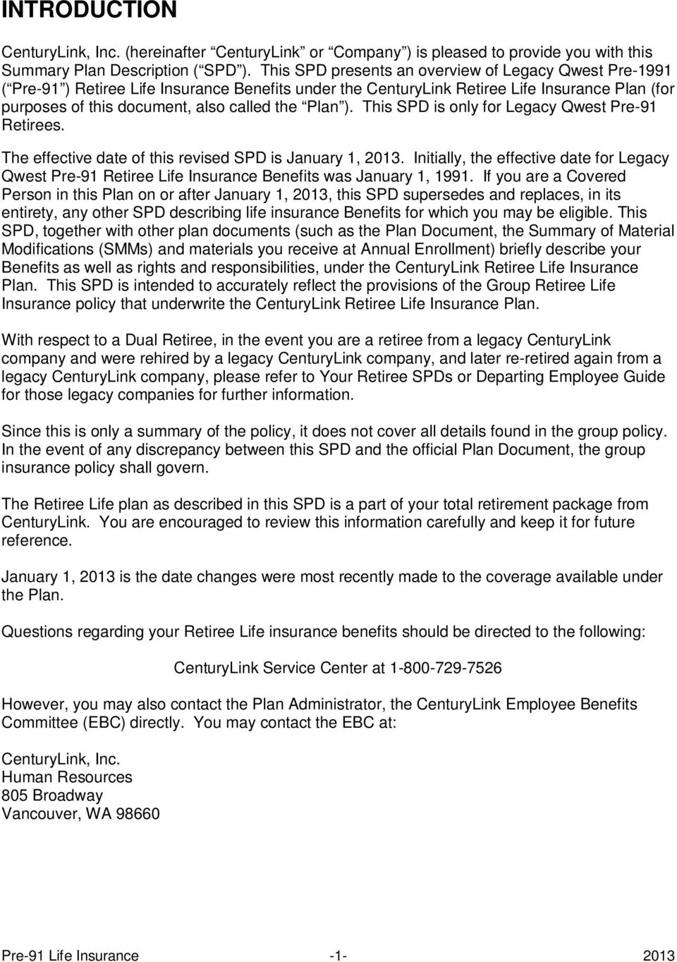 Plan ). This SPD is only for Legacy Qwest Pre-91 Retirees. The effective date of this revised SPD is January 1, 2013.