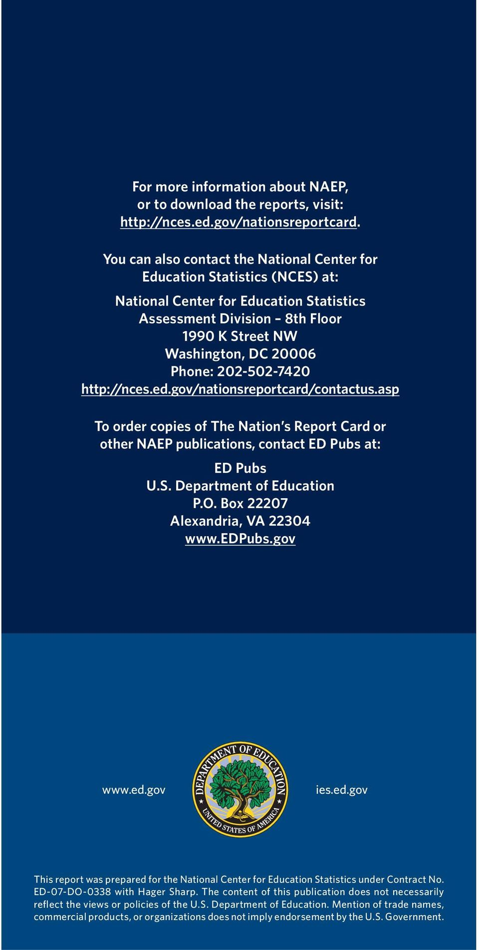 202-502-7420 http://nces.ed.gov/nationsreportcard/contactus.asp To order copies of The Nation s Report Card or other NAEP publications, contact ED Pubs at: ED Pubs U.S. Department of Education P.O.