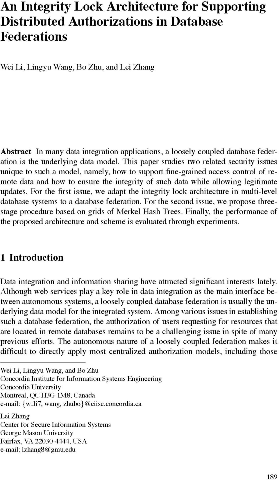 An Integrity Lock Architecture For Supporting Distributed Database Security And Dbms This Paper Studies Two Related Issues Unique To Such A Model Namely How
