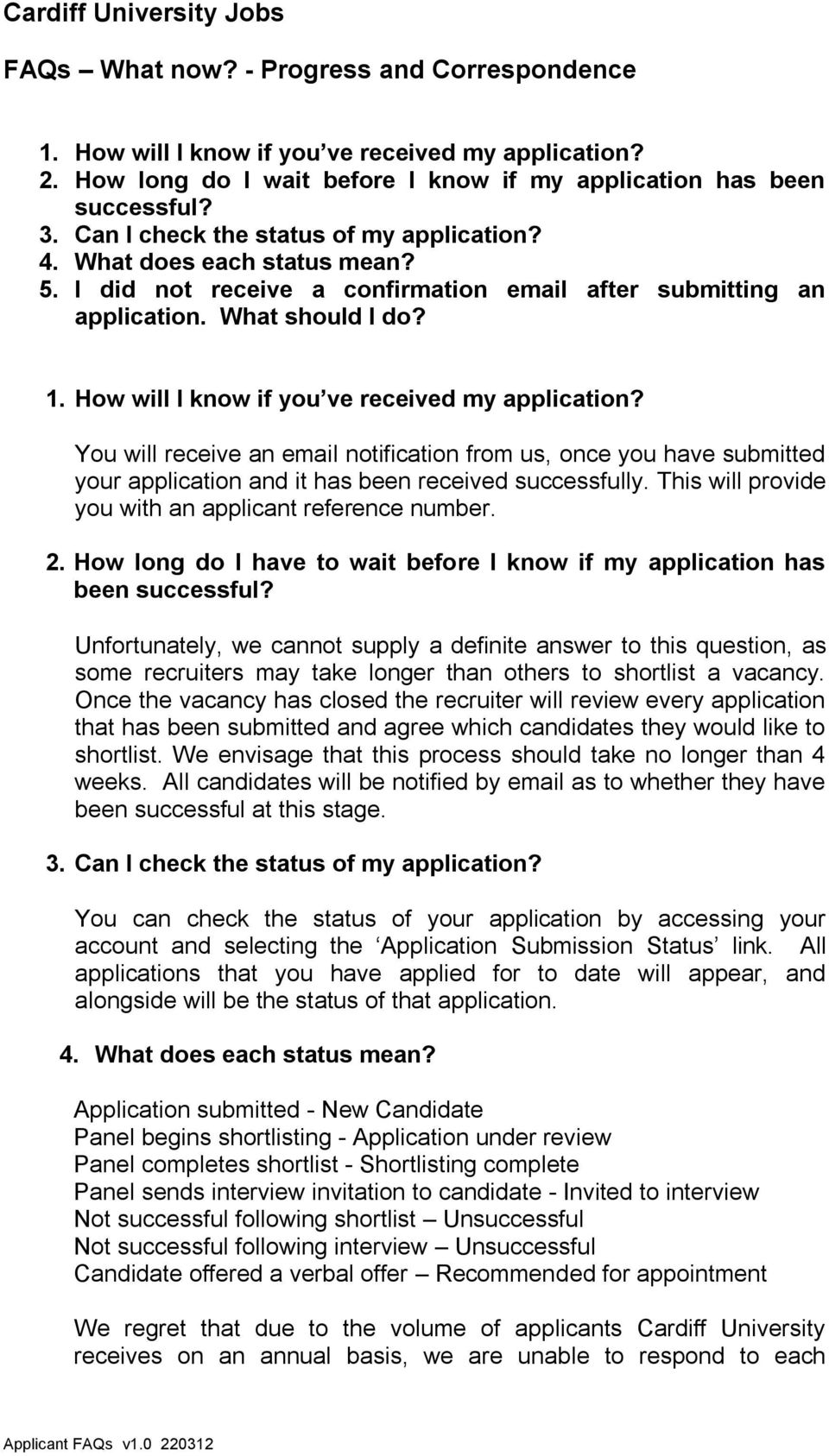 How will I know if you ve received my application? You will receive an email notification from us, once you have submitted your application and it has been received successfully.