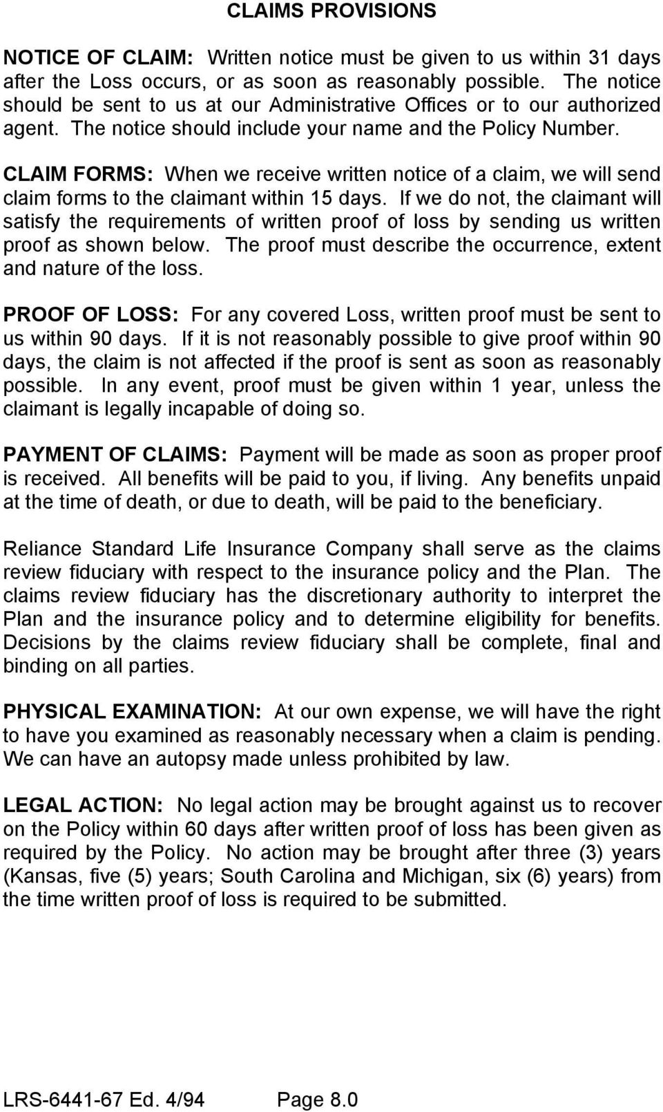 CLAIM FORMS: When we receive written notice of a claim, we will send claim forms to the claimant within 15 days.