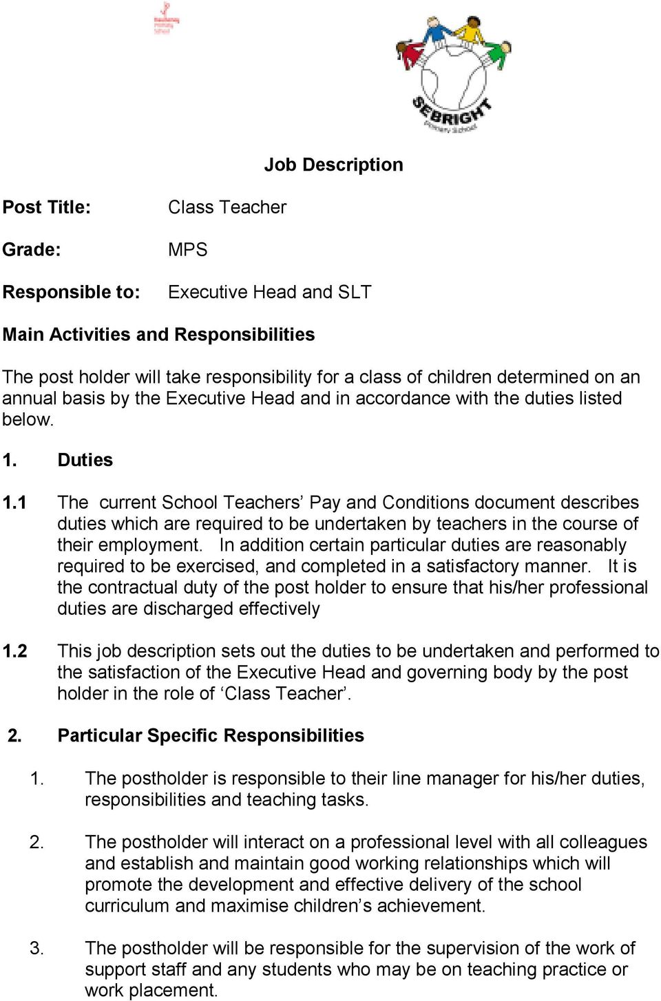 1 The current School Teachers Pay and Conditions document describes duties which are required to be undertaken by teachers in the course of their employment.