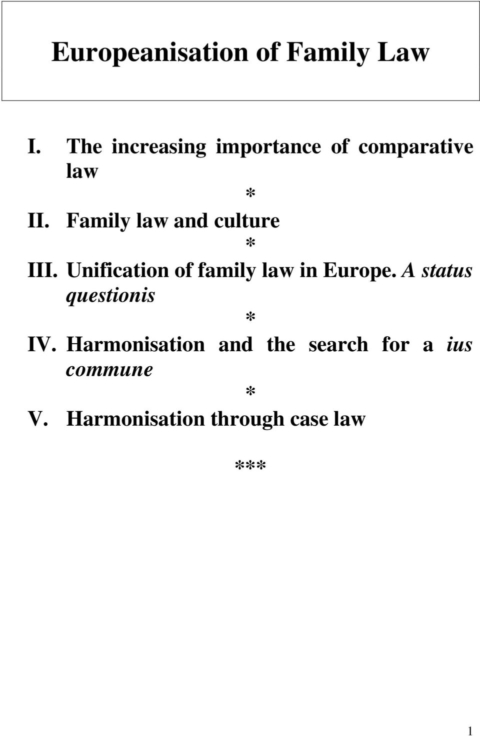 Family law and culture * III. Unification of family law in Europe.
