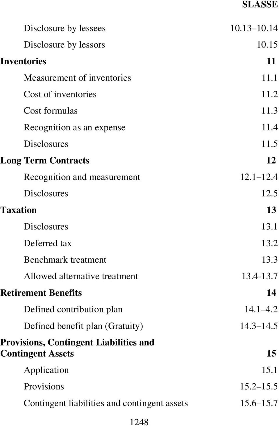 1 Deferred tax 13.2 Benchmark treatment 13.3 Allowed alternative treatment 13.4-13.7 Retirement Benefits 14 Defined contribution plan 14.1 4.