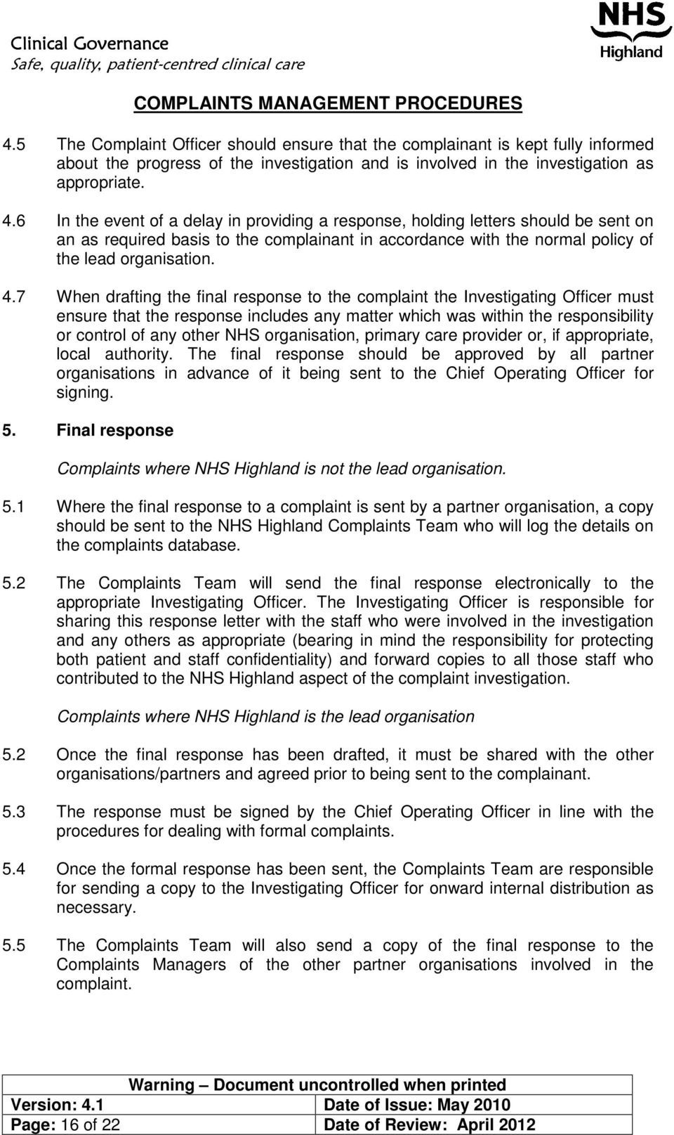 7 When drafting the final response to the complaint the Investigating Officer must ensure that the response includes any matter which was within the responsibility or control of any other NHS