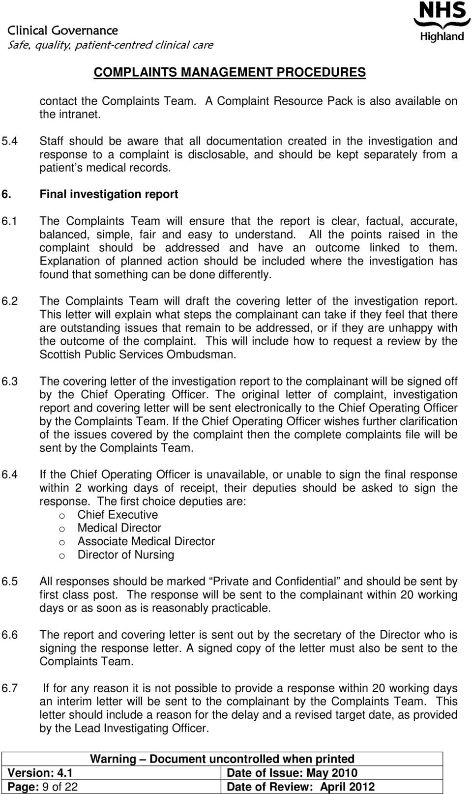 Final investigation report 6.1 The Complaints Team will ensure that the report is clear, factual, accurate, balanced, simple, fair and easy to understand.