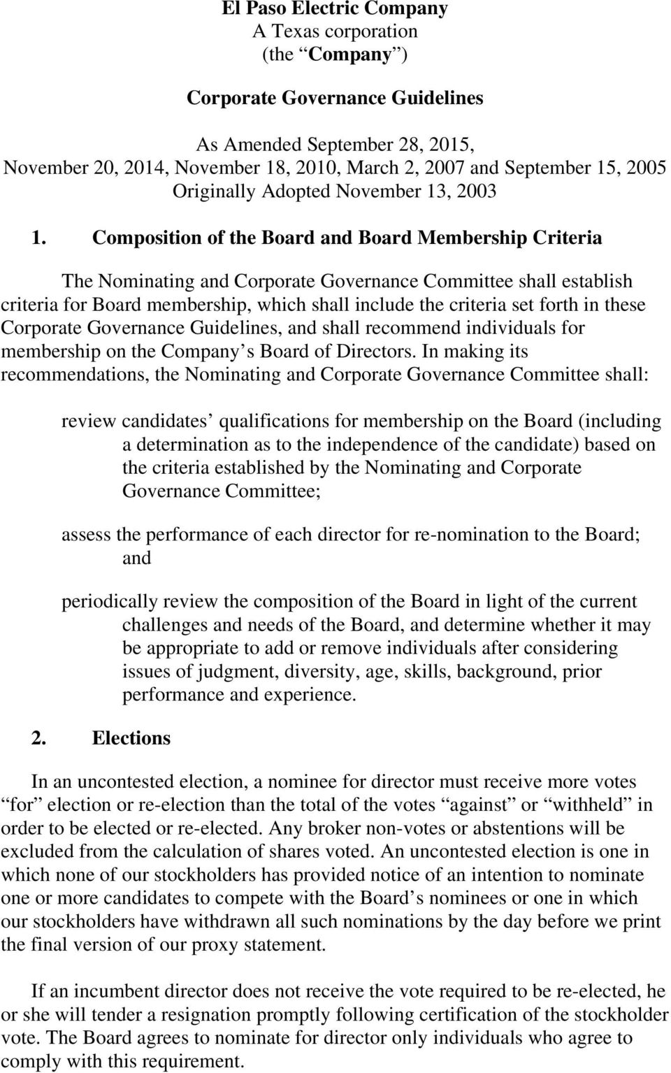 Composition of the Board and Board Membership Criteria The Nominating and Corporate Governance Committee shall establish criteria for Board membership, which shall include the criteria set forth in