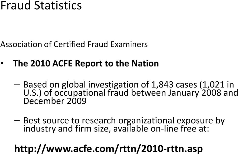 ) of occupational fraud between January 2008 and December 2009 Best source to research