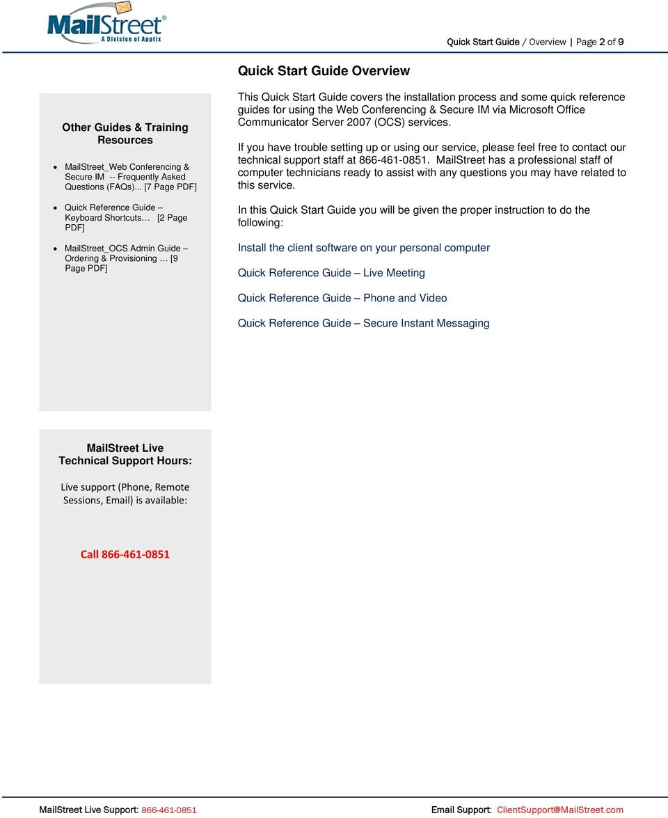 quick reference guides for using the Web Conferencing & Secure IM via Microsoft Office Communicator Server 2007 (OCS) services.