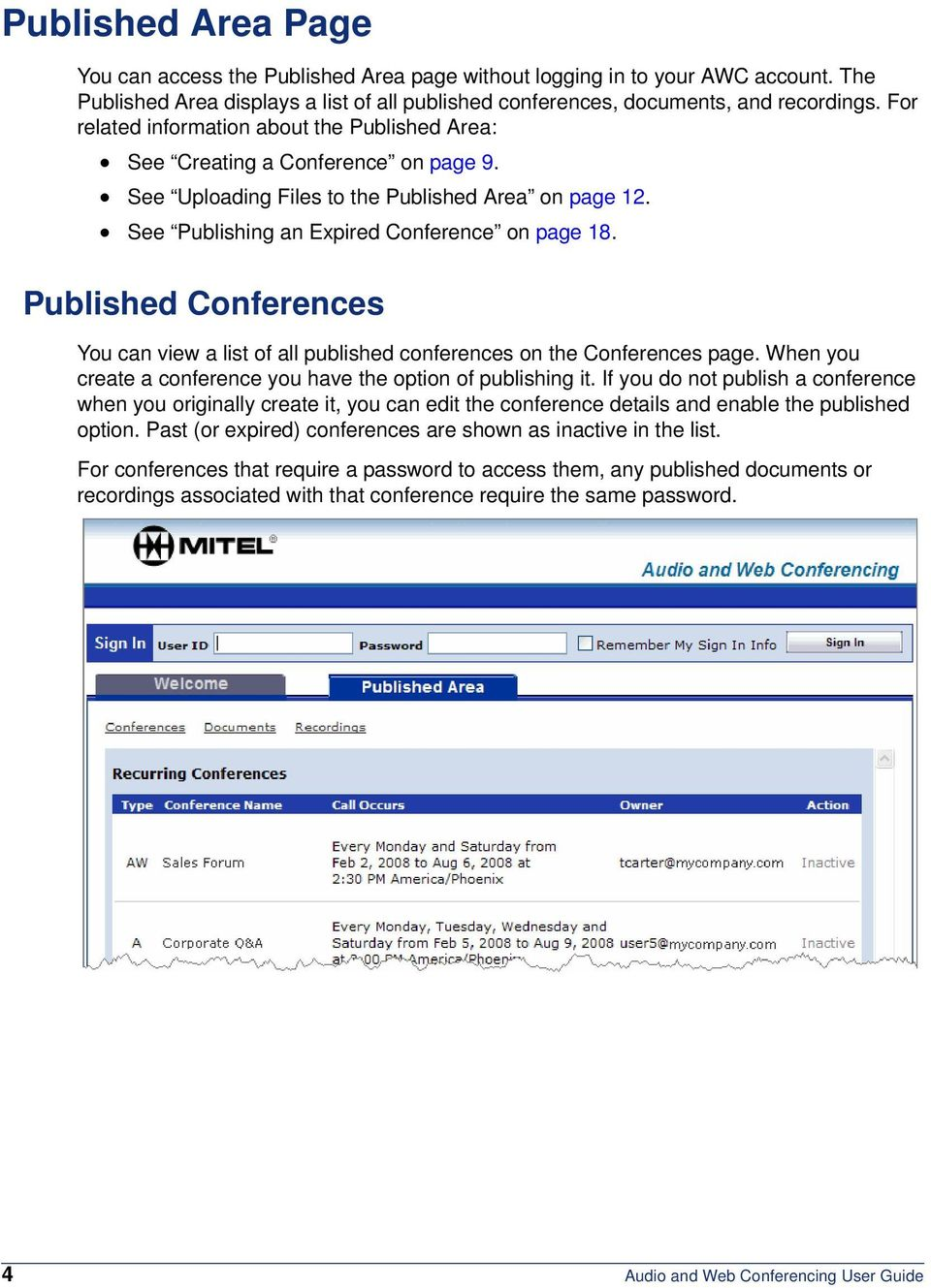 Published Conferences You can view a list of all published conferences on the Conferences page. When you create a conference you have the option of publishing it.