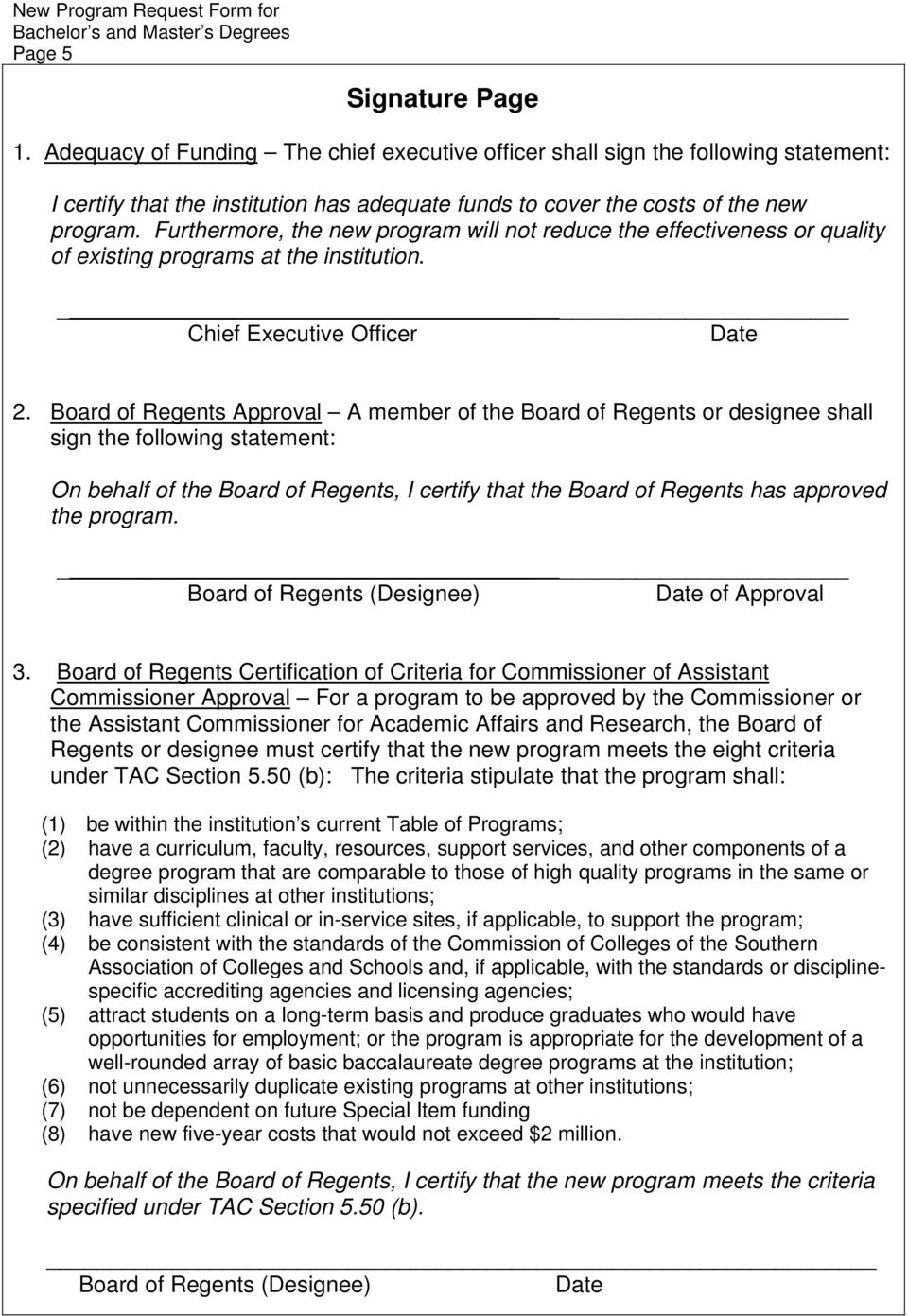 Board of Regents Approval A member of the Board of Regents or designee shall sign the following statement: On behalf of the Board of Regents, I certify that the Board of Regents has approved the