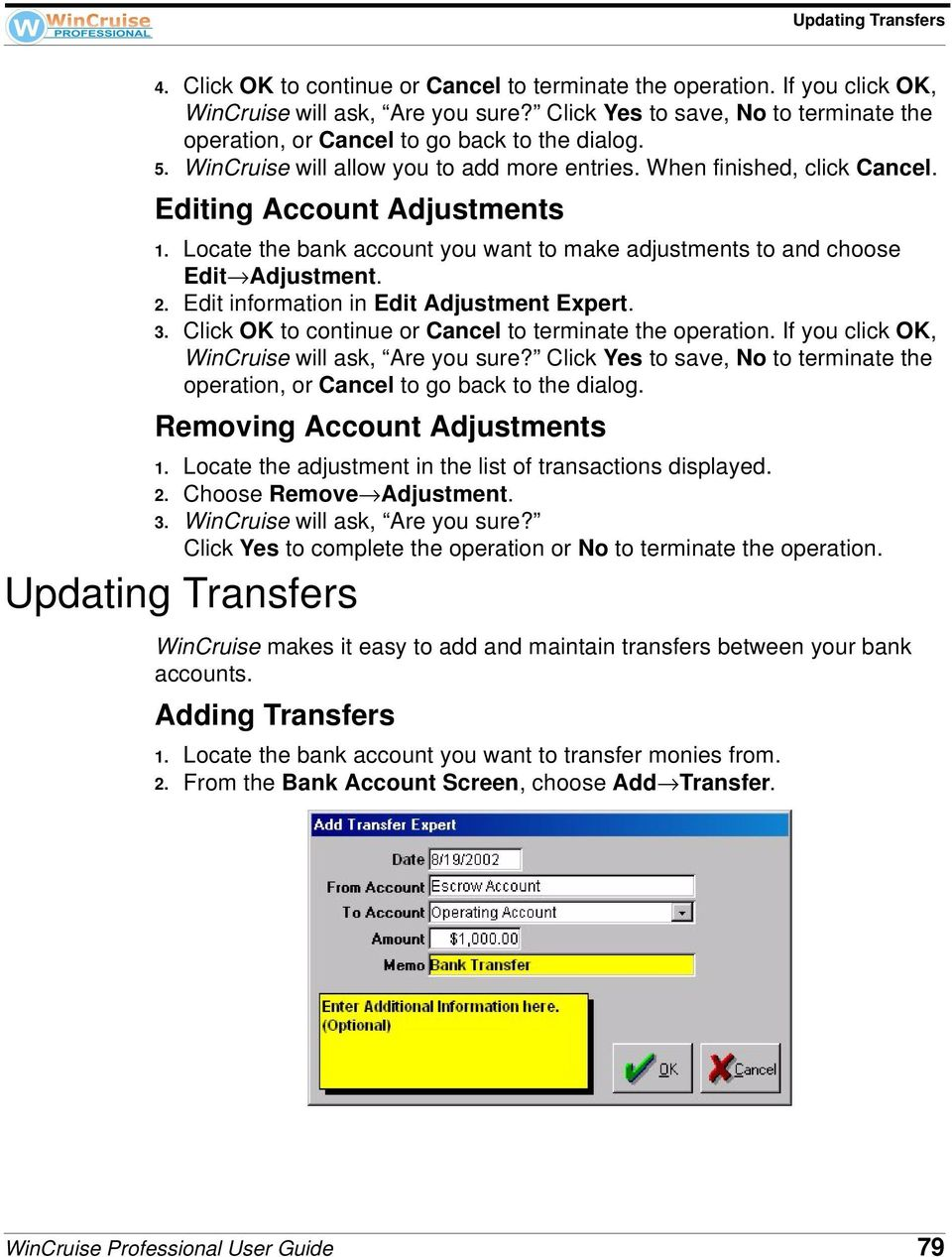 Locate the bank account you want to make adjustments to and choose Edit Adjustment. 2. Edit information in Edit Adjustment Expert. 3. Click OK to continue or Cancel to terminate the operation.