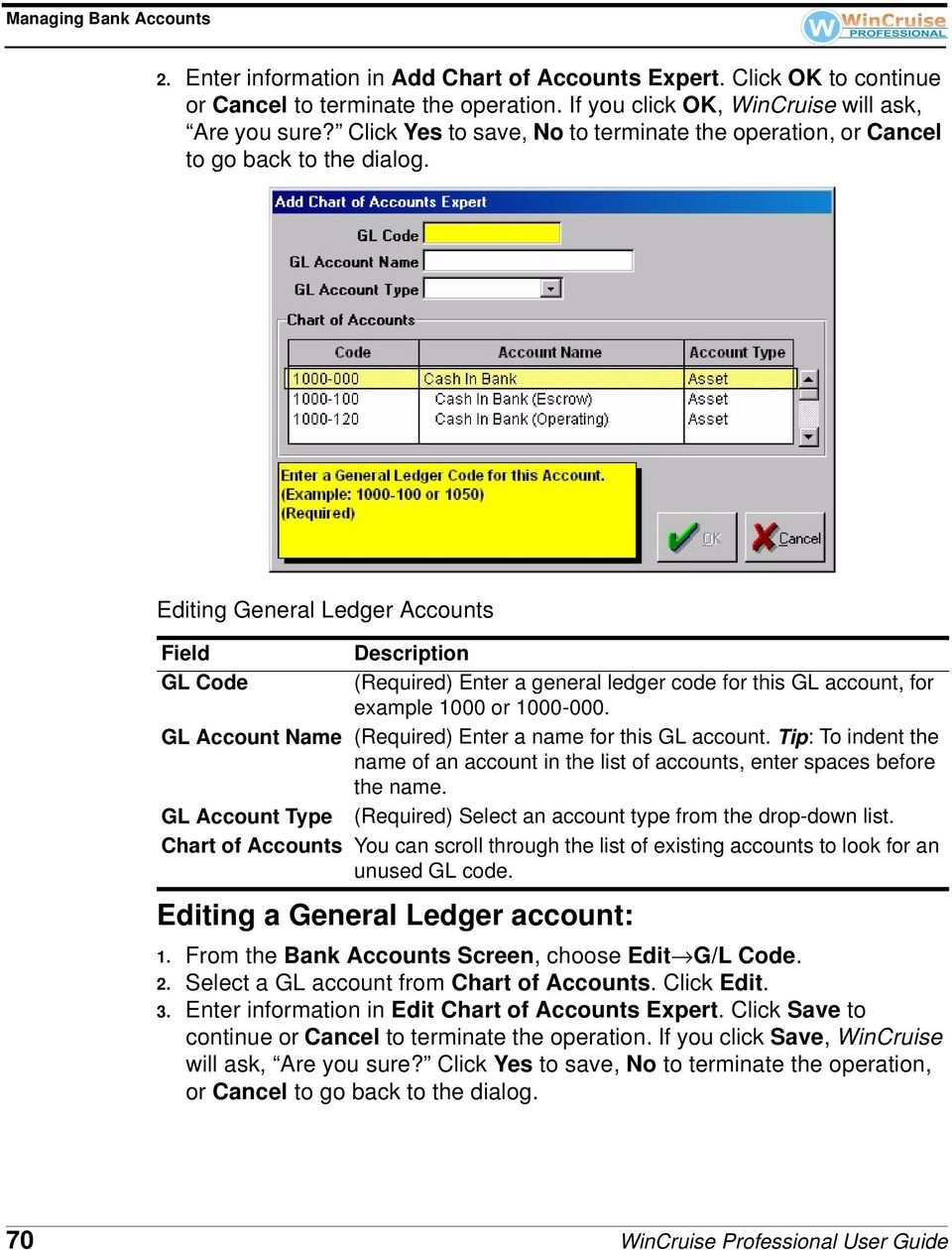 Editing General Ledger Accounts Field GL Code Description (Required) Enter a general ledger code for this GL account, for example 1000 or 1000-000.
