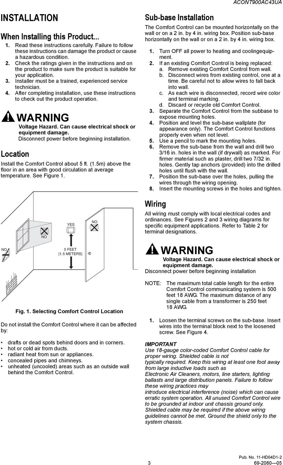 Comfort Control 4 Heat Gas Oil Or Electric 3 Cool Pump Furnace Wiring Diagram After Completing Installation Use These Instructions To Check Out The Product Operation Location Warning