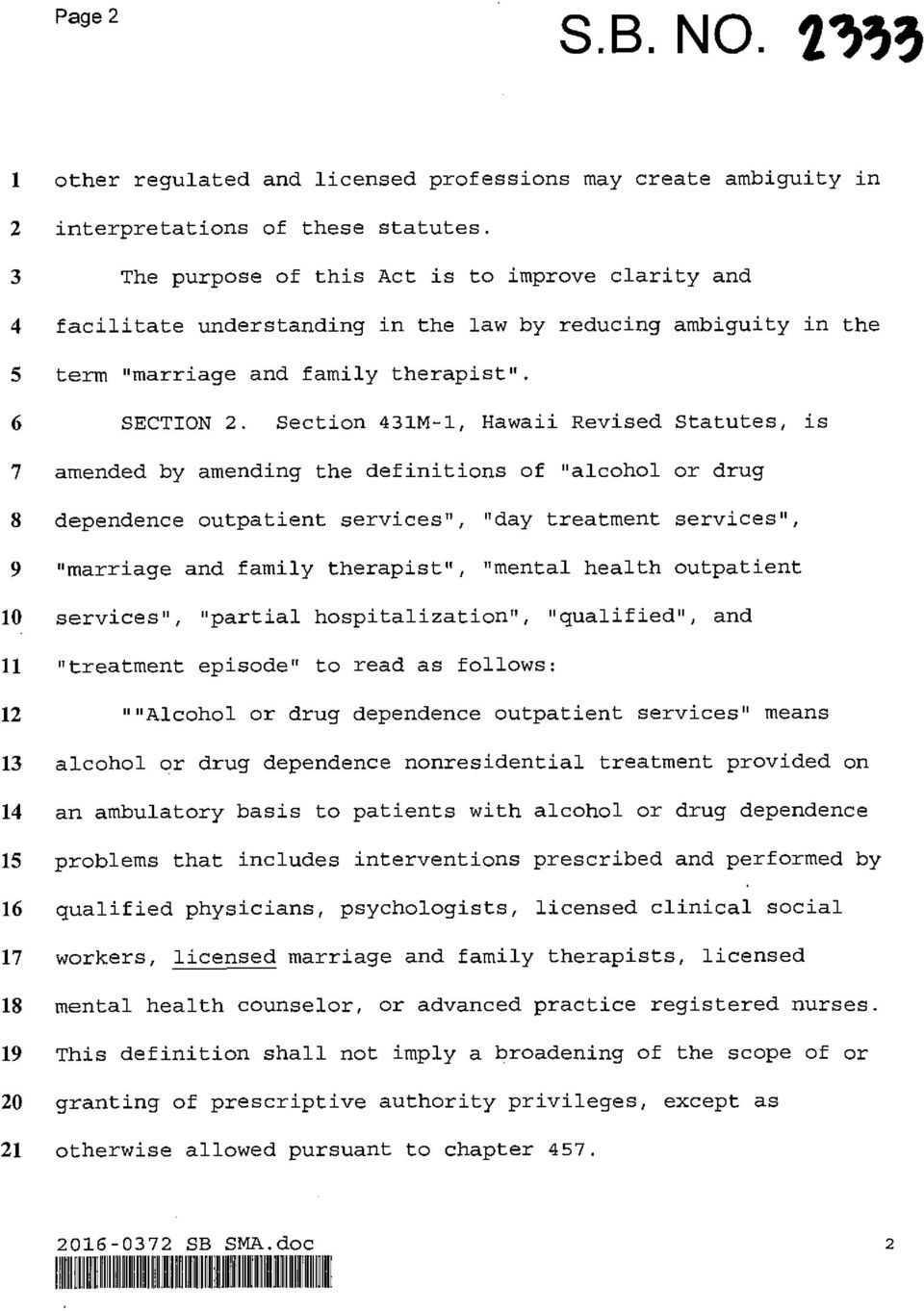 "Section M-, Hawaii Revised Statutes, is amended by amending the definitions of ""alcohol or drug dependence outpatient services"", ""day treatment services"", ""marriage and family therapist"", ""mental"