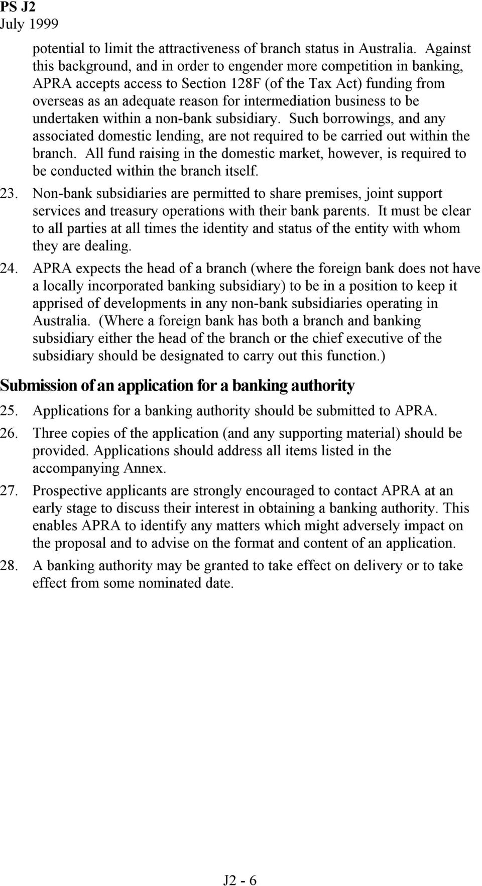 business to be undertaken within a non-bank subsidiary. Such borrowings, and any associated domestic lending, are not required to be carried out within the branch.