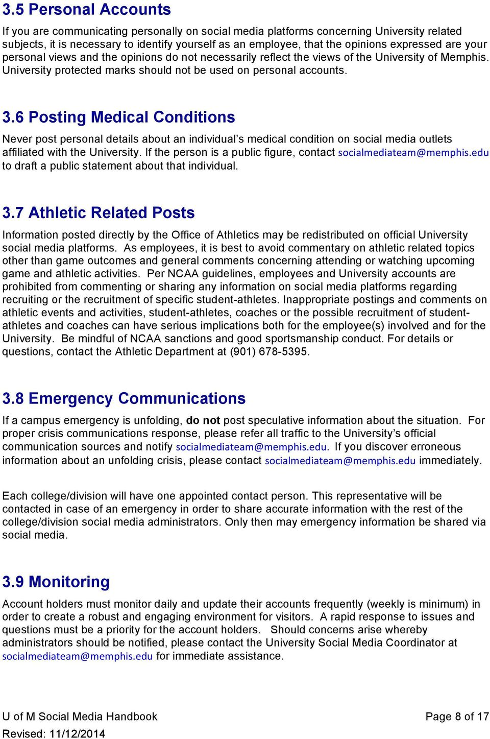 6 Posting Medical Conditions Never post personal details about an individual s medical condition on social media outlets affiliated with the University.