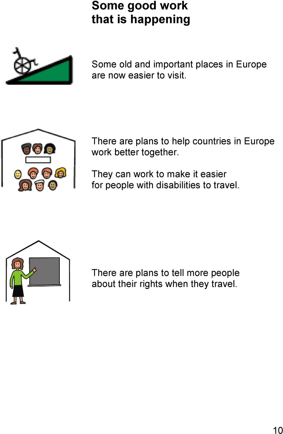 There are plans to help countries in Europe work better together.