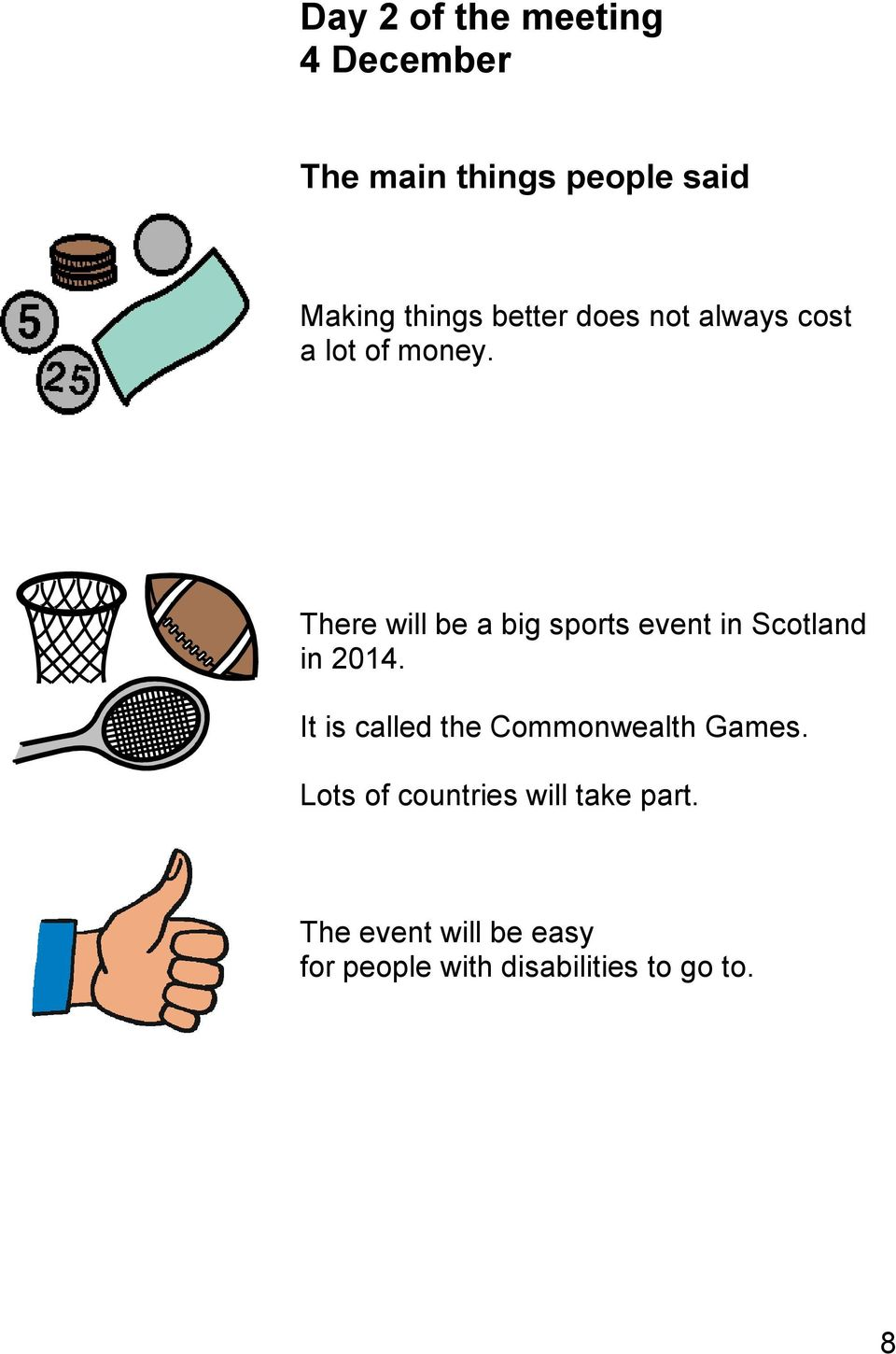 There will be a big sports event in Scotland in 2014.