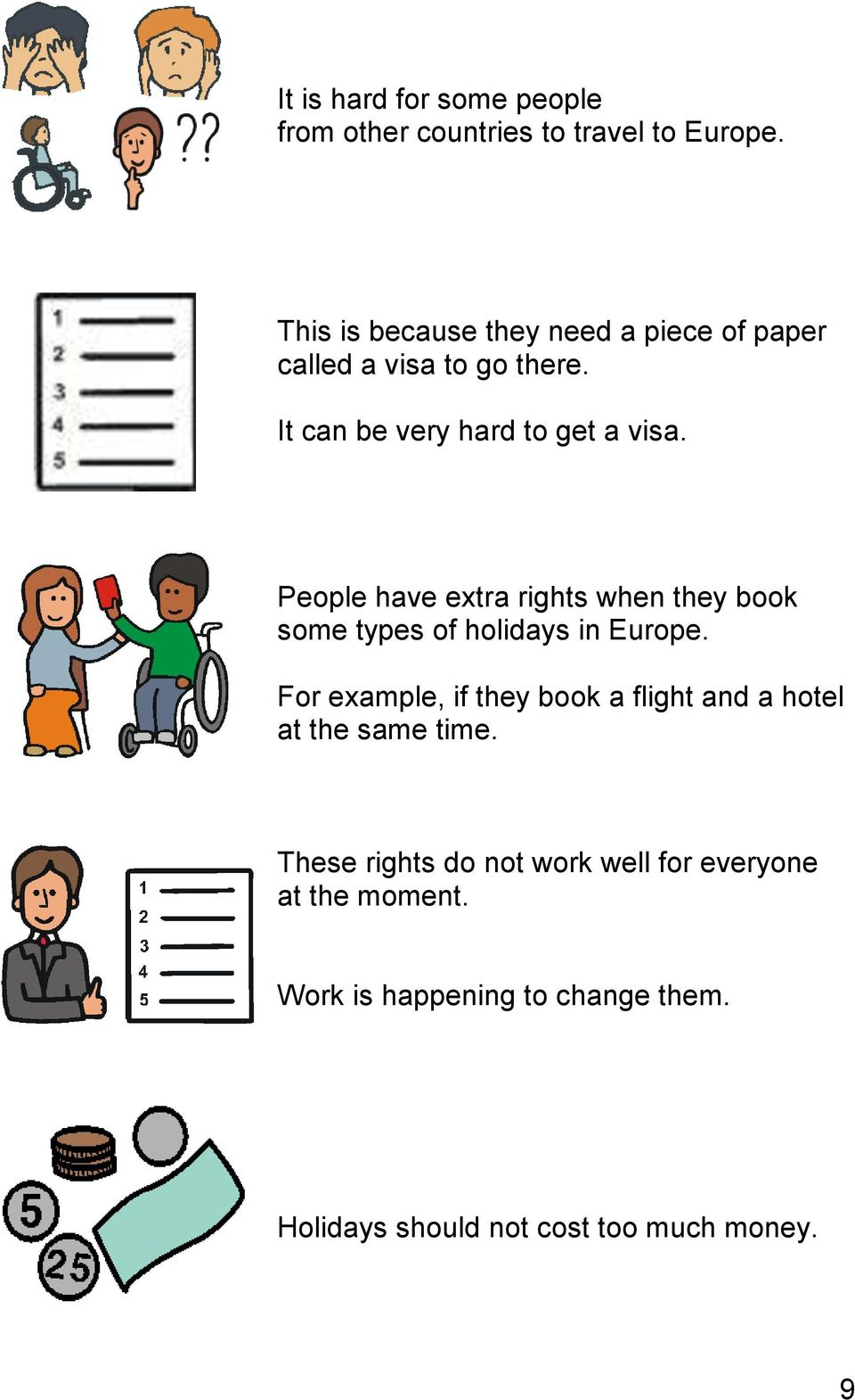 People have extra rights when they book some types of holidays in Europe.