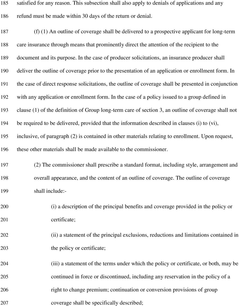 (f) (1) An outline of coverage shall be delivered to a prospective applicant for long-term care insurance through means that prominently direct the attention of the recipient to the document and its