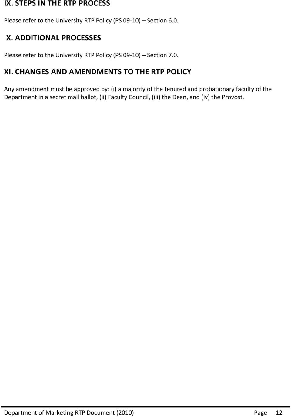 CHANGES AND AMENDMENTS TO THE RTP POLICY Any amendment must be approved by: (i) a majority of the tenured and
