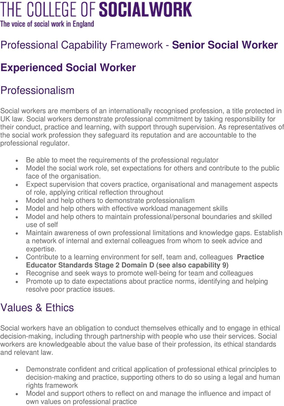 As representatives of the social work profession they safeguard its reputation and are accountable to the professional regulator.