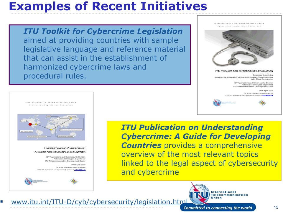 ITU Publication on Understanding Cybercrime: A Guide for Developing Countries provides a comprehensive overview of the most