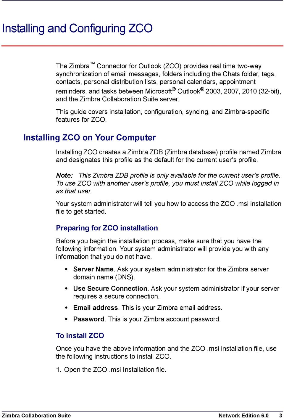This guide covers installation, configuration, syncing, and Zimbra-specific features for ZCO.