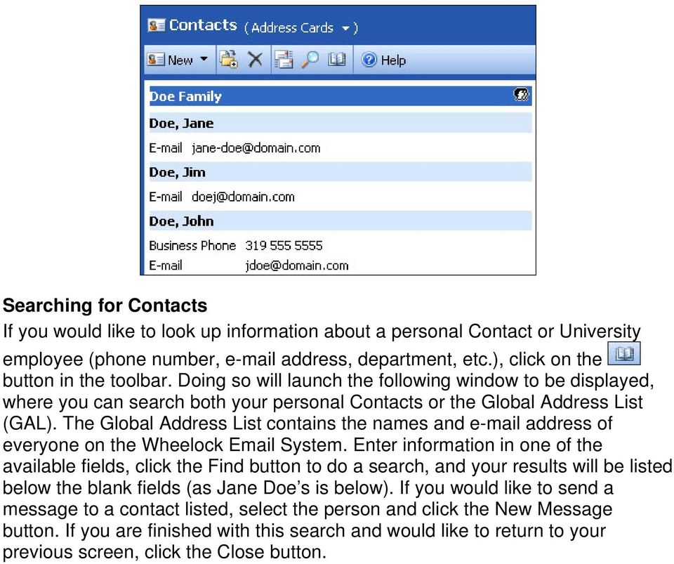The Global Address List contains the names and e-mail address of everyone on the Wheelock Email System.
