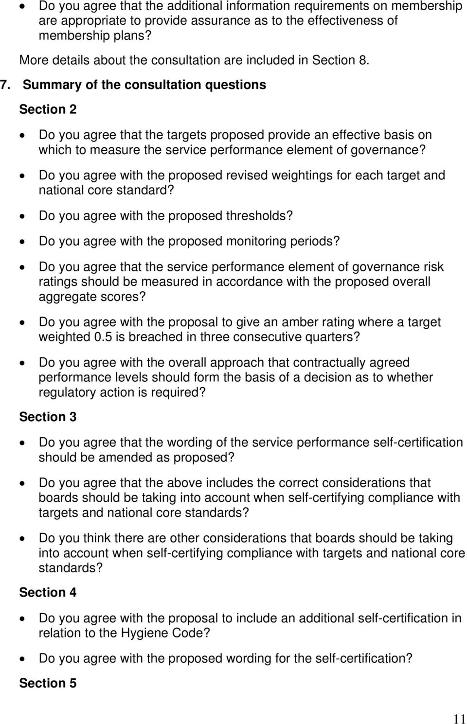 Summary of the consultation questions Section 2 Do you agree that the targets proposed provide an effective basis on which to measure the service performance element of governance?