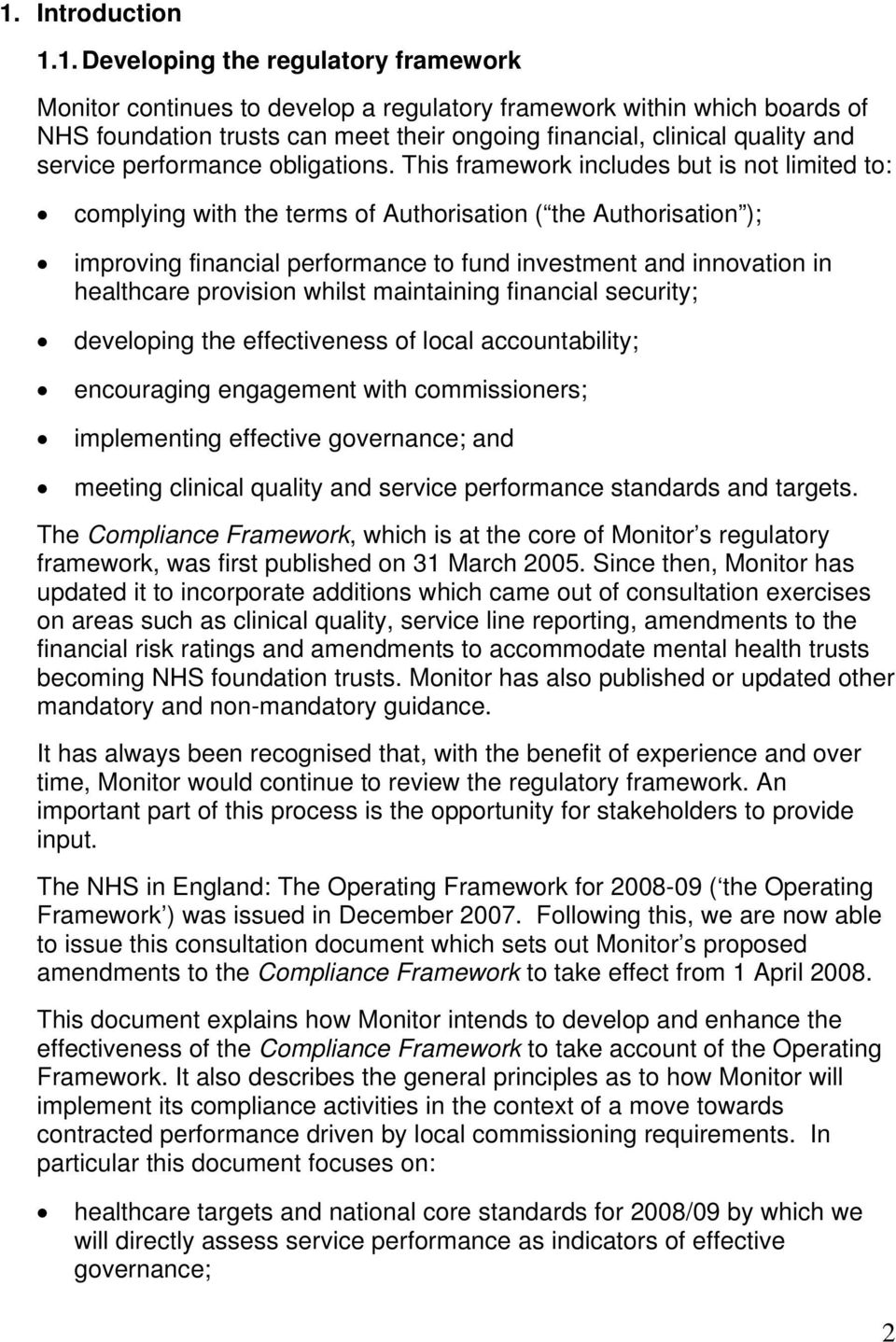 This framework includes but is not limited to: complying with the terms of Authorisation ( the Authorisation ); improving financial performance to fund investment and innovation in healthcare