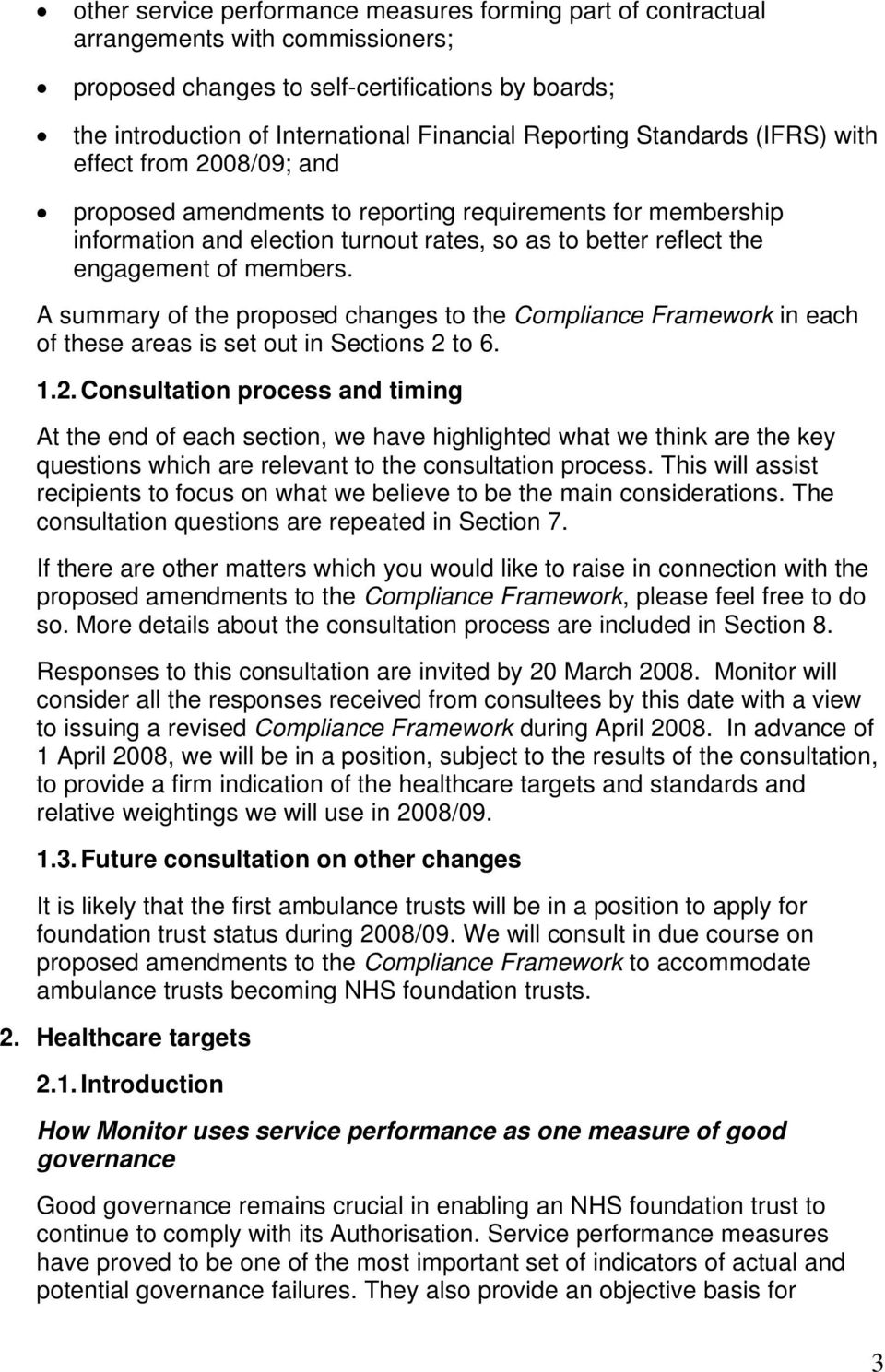 members. A summary of the proposed changes to the Compliance Framework in each of these areas is set out in Sections 2