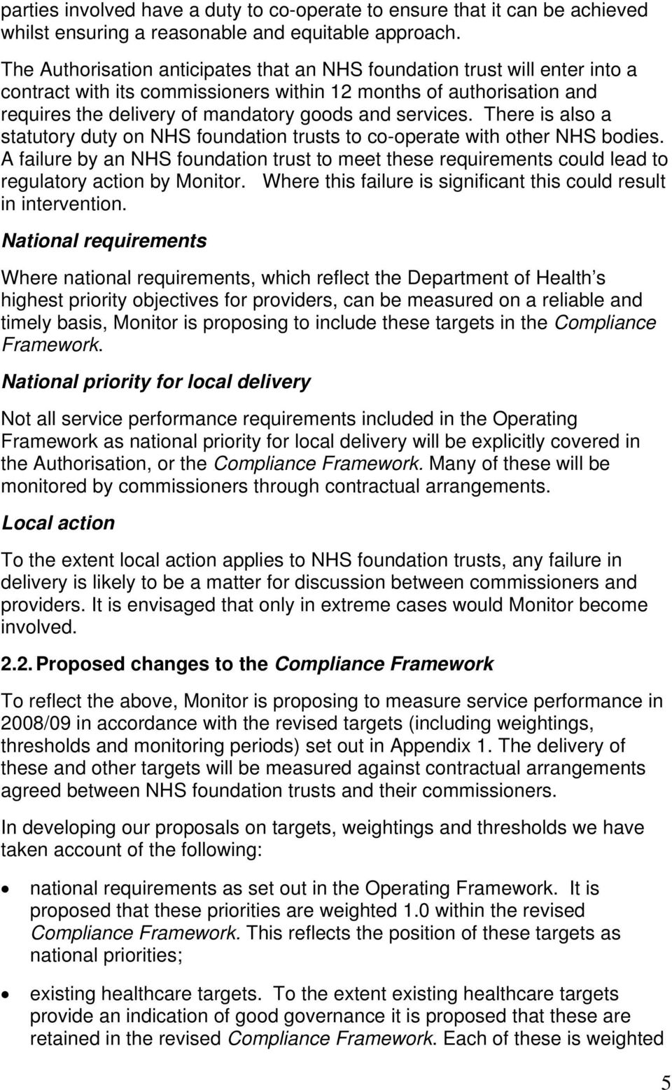services. There is also a statutory duty on NHS foundation trusts to co-operate with other NHS bodies.