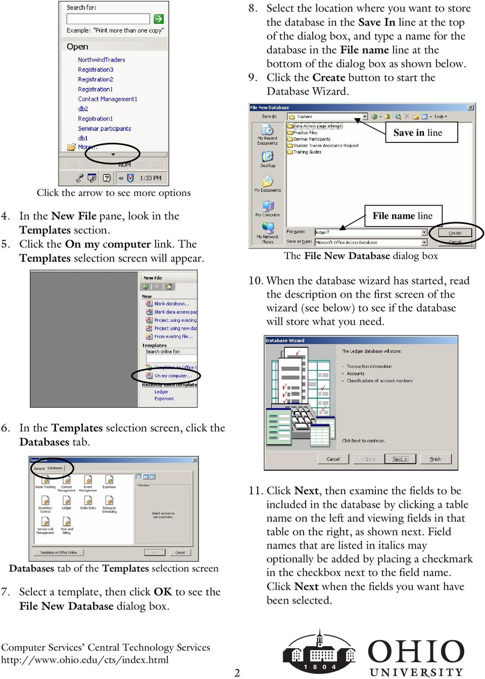 Click the On my computer link. The Templates selection screen will appear. File name line The File New Database dialog box 10.