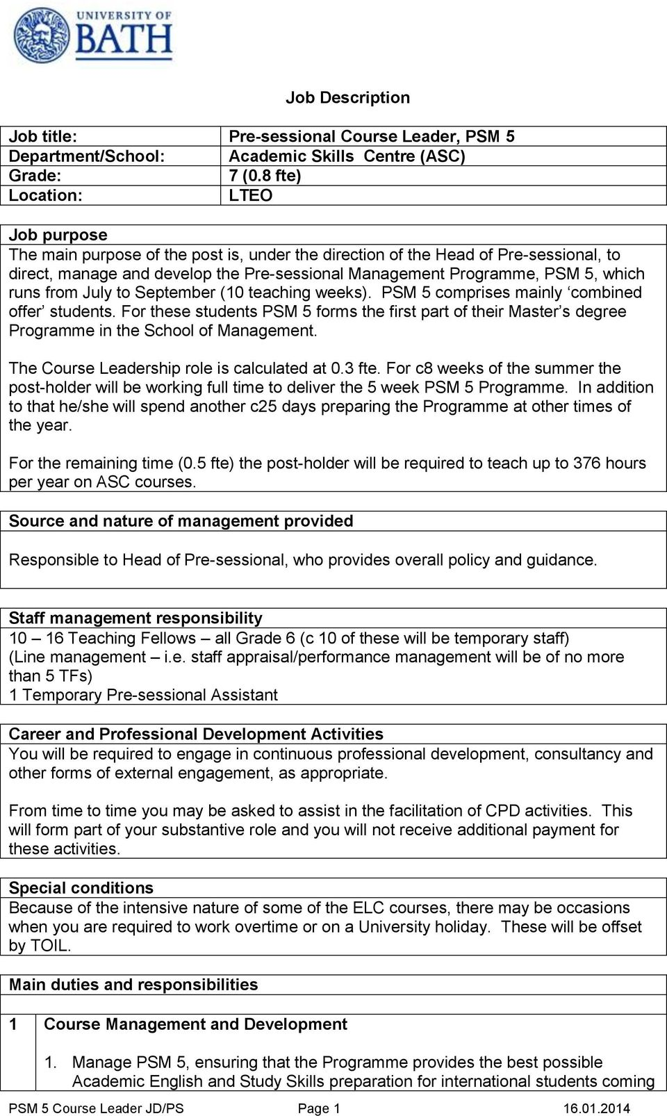 Job Description  For the remaining time (0 5 fte) the post