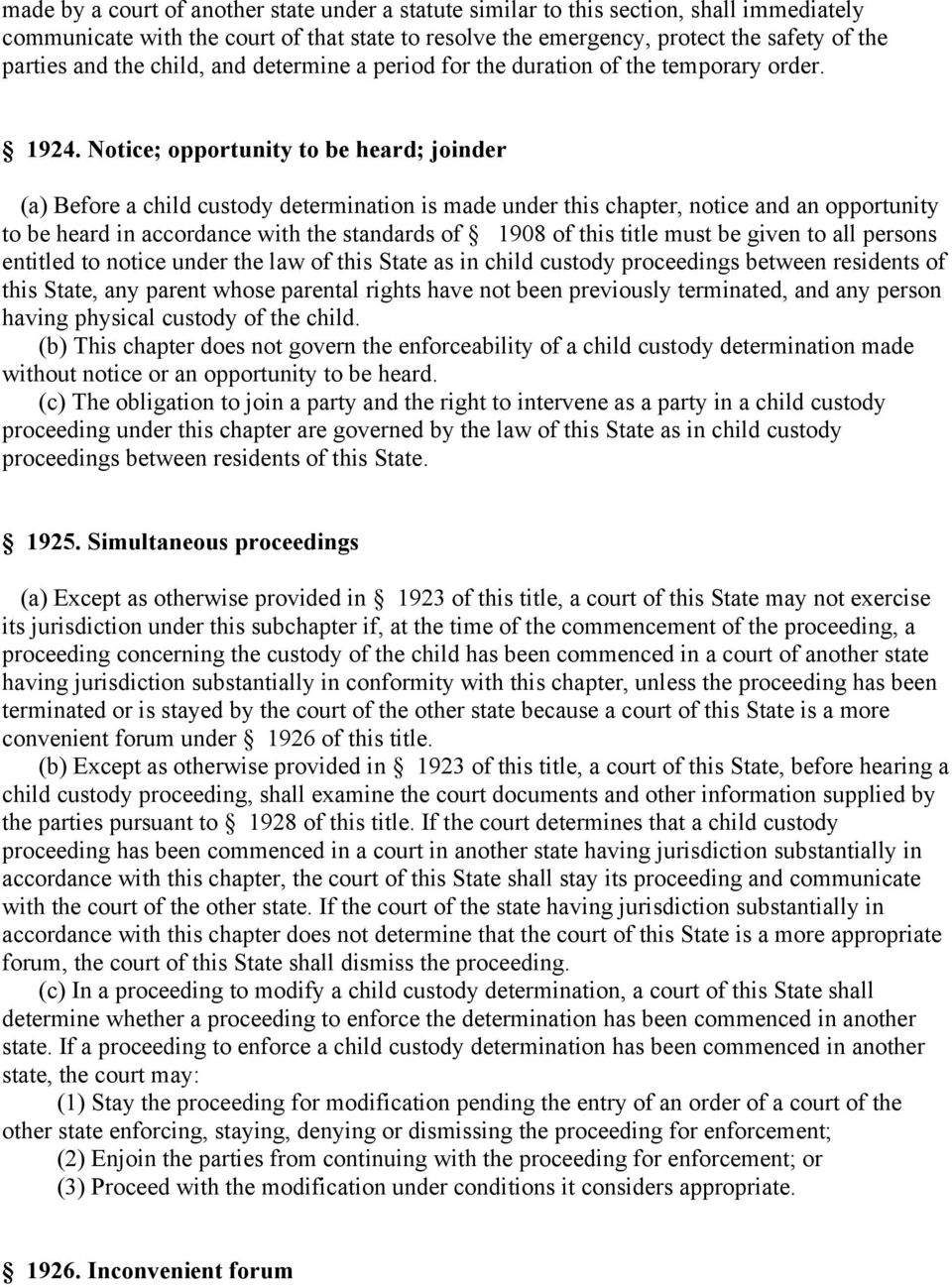 Notice; opportunity to be heard; joinder (a) Before a child custody determination is made under this chapter, notice and an opportunity to be heard in accordance with the standards of 1908 of this