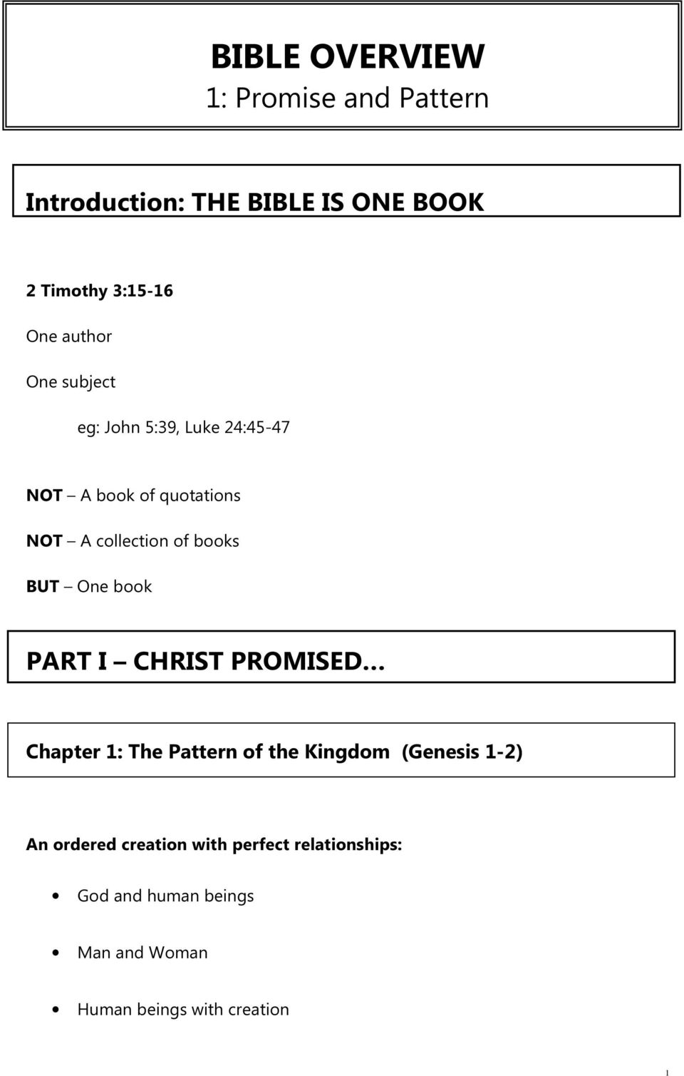 BUT One book PART I CHRIST PROMISED Chapter 1: The Pattern of the Kingdom (Genesis 1-2) An ordered