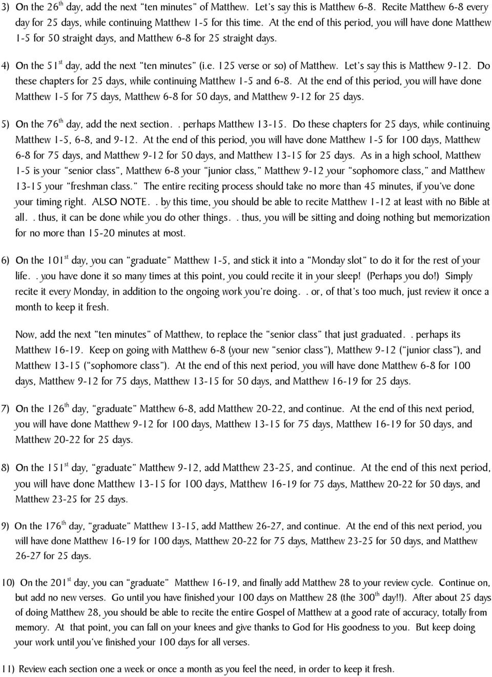 Let s say this is Matthew 9-12. Do these chapters for 25 days, while continuing Matthew 1-5 and 6-8.